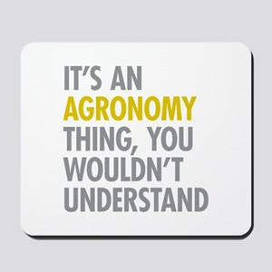 Its An Agronomy Thing Mousepad
