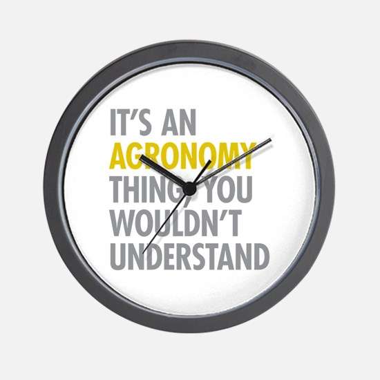 Its An Agronomy Thing Wall Clock