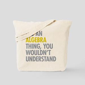 Its An Algebra Thing Tote Bag