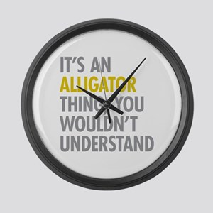 Its An Alligator Thing Large Wall Clock