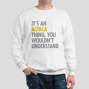 Its An Alpaca Thing Sweatshirt