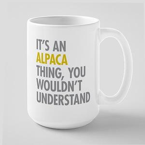Its An Alpaca Thing Large Mug