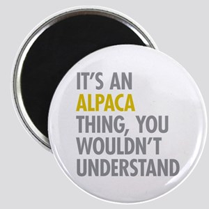 Its An Alpaca Thing Magnet