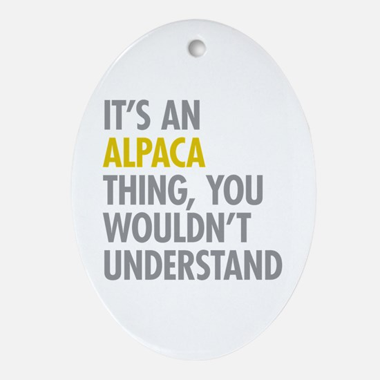 Its An Alpaca Thing Ornament (Oval)