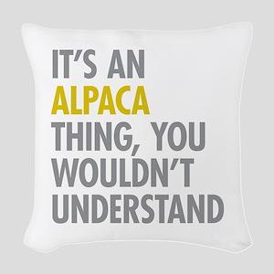Its An Alpaca Thing Woven Throw Pillow