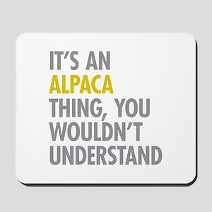 Its An Alpaca Thing Mousepad