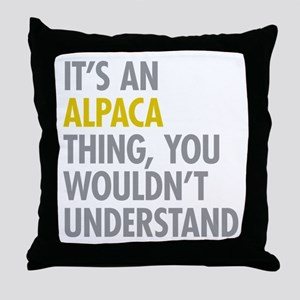 Its An Alpaca Thing Throw Pillow