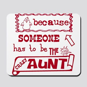 Someone has to be crazy aunt Mousepad