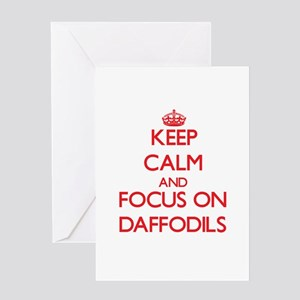 Keep Calm and focus on Daffodils Greeting Cards