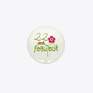 22nd Birthday Gifts - 22 and Fabulous! Mini Button