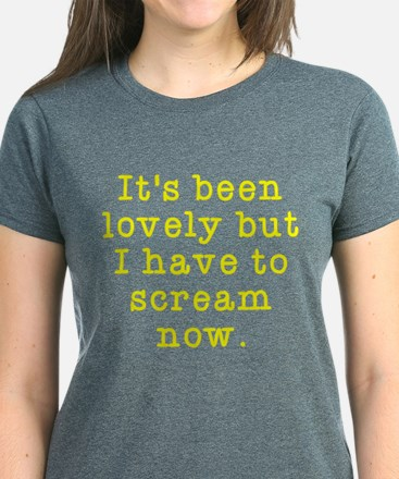 I have to scream now Women's Dark T-Shirt