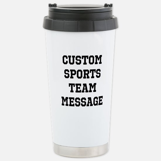 Custom Sports Team Mess Stainless Steel Travel Mug