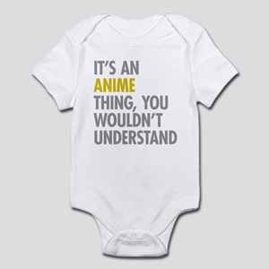 Its An Anime Thing Infant Bodysuit