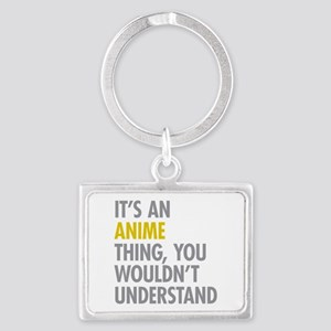Its An Anime Thing Landscape Keychain