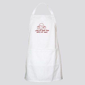You're not the boss of me BBQ Apron