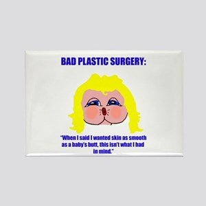 Bad Plastic Surgery Rectangle Magnet