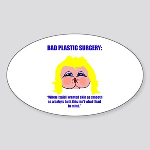 Bad Plastic Surgery Oval Sticker
