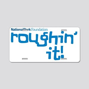 Roughin' It Aluminum License Plate