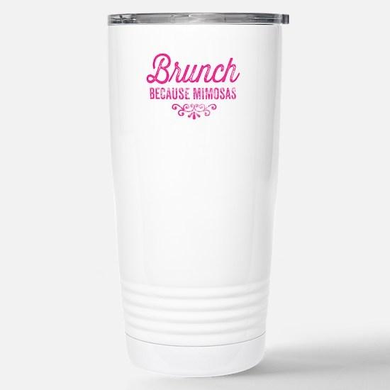 Brunch Because Mimosas Stainless Steel Travel Mug