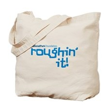 Roughin' It Tote Bag