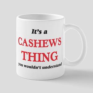 It's a Cashews thing, you wouldn't un Mugs