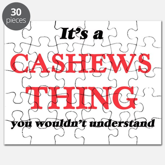 It's a Cashews thing, you wouldn't Puzzle