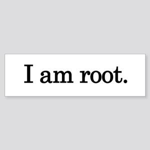 """I am root."" White Bumper Sticker"