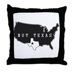 Not Texas Throw Pillow
