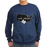 Not Texas Sweatshirt