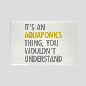 Its An Aquaponics Thing Rectangle Magnet