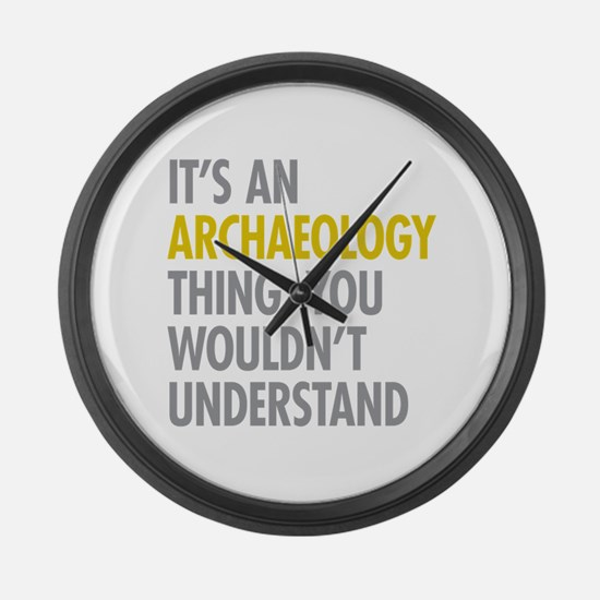 Its An Archaeology Thing Large Wall Clock