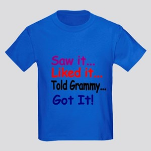 Saw It...liked It...told Grammy..got It! T-Shirt
