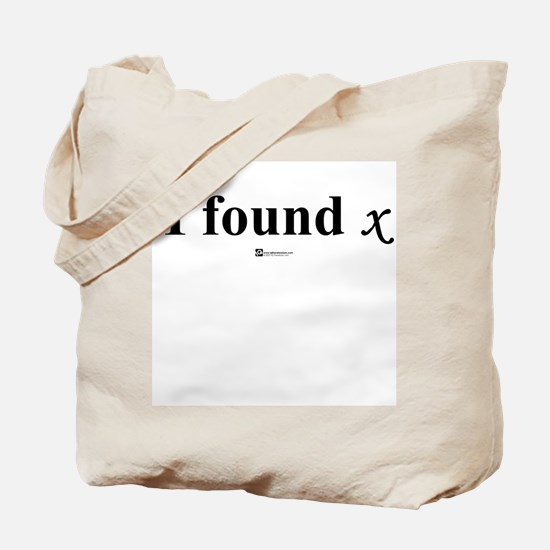 I found x -  Tote Bag