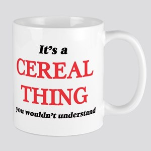 It's a Cereal thing, you wouldn't und Mugs