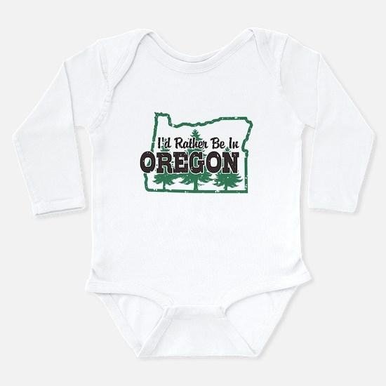 I'd Rather Be In Oregon Infant Bodysuit Body Suit