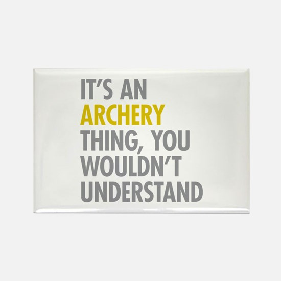 Its An Archery Thing Rectangle Magnet