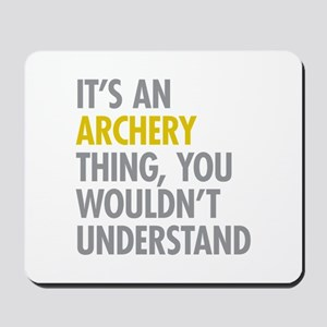 Its An Archery Thing Mousepad