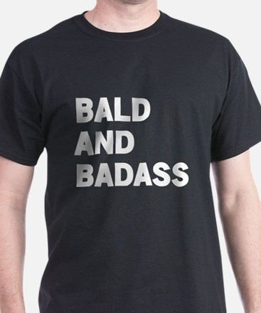Bald and Badass T-Shirt