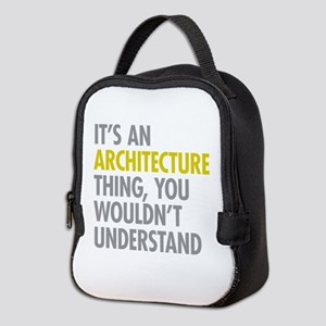 Its An Architecture Thing Neoprene Lunch Bag