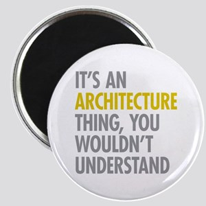 Its An Architecture Thing Magnet