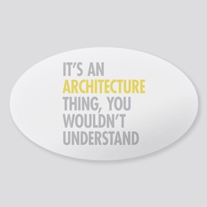 Its An Architecture Thing Sticker (Oval)