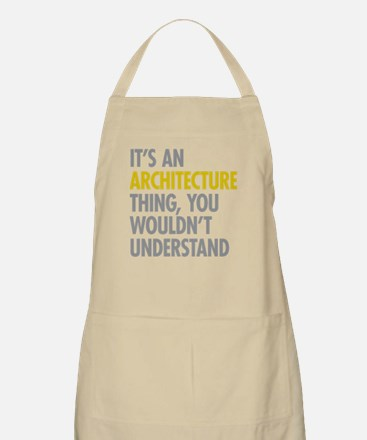 Its An Architecture Thing Apron