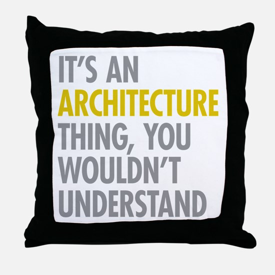 Its An Architecture Thing Throw Pillow