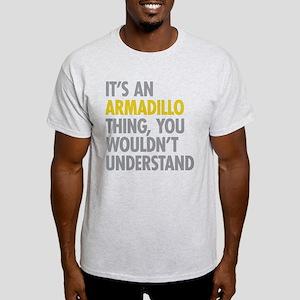 Its An Armadillo Thing Light T-Shirt