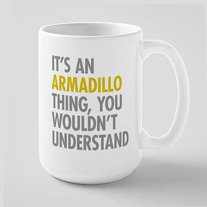 Its An Armadillo Thing Large Mug
