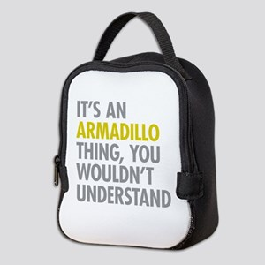 Its An Armadillo Thing Neoprene Lunch Bag