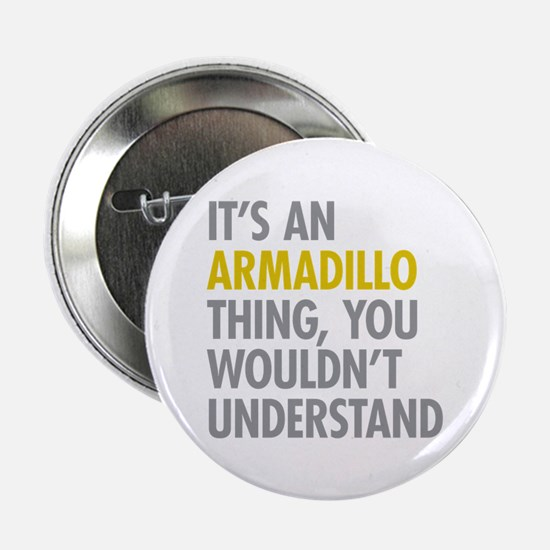 """Its An Armadillo Thing 2.25"""" Button (10 pack)"""