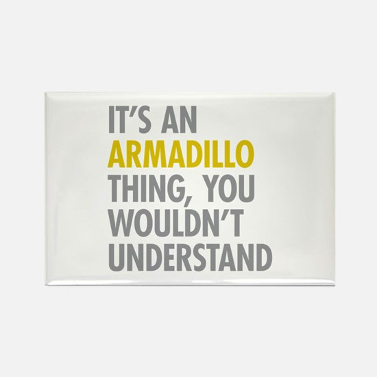 Its An Armadillo Thing Rectangle Magnet (10 pack)