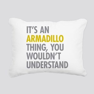 Its An Armadillo Thing Rectangular Canvas Pillow