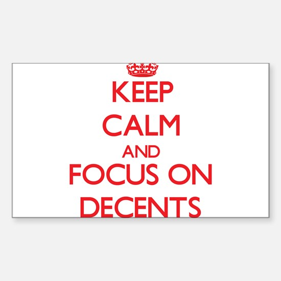 Keep Calm and focus on Decents Decal